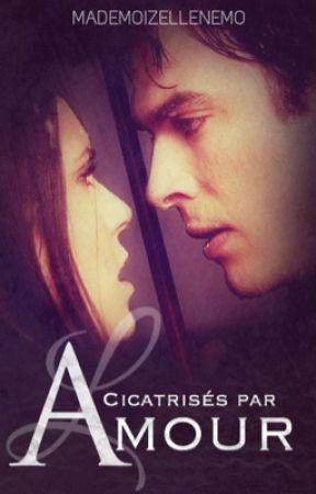 Cicatrisés par l'amour by mademoizellenemo