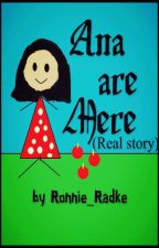 Ana are Mere (real story) by Ronnie_Radke