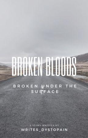 Broken Bloods / / 1 by writes_dystopian