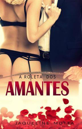 A Roleta Dos Amantes ( AMAZON) by JaqueMotta-RJ
