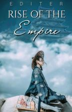 Rise Of The Empire by Editer