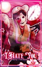 I Hate You|A Masky x Fem! Reader Story by Blxrrii