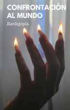 Confrontación al mundo by Sanligopla