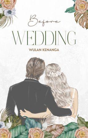 Sebelum Pernikahan by wulankenanga