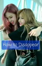 How to Disappear - Chealisa by AnnieCecece