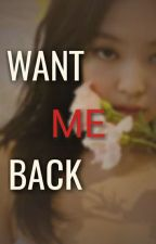 Want Me Back [JenLisa] by mandunini_