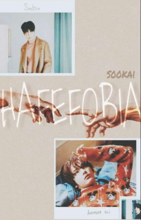 Hafefobia ㅣsᴏᴏᴋᴀɪ by Hyukalover