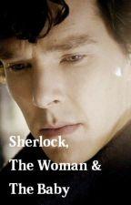 Sherlock, The Woman & The Baby by Cumberlockian