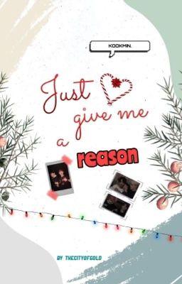Đọc truyện Trans | Just Give Me a Reason [KOOKMIN]
