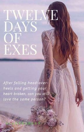 Twelve Days of Exes by giannegreen