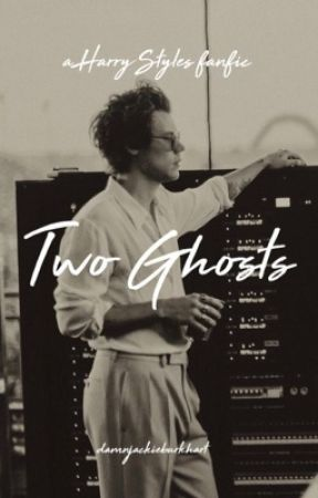 Two Ghosts // h.s. by damnjackieburkhart