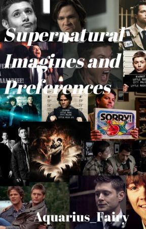 Supernatural Imagines and Preferences by Aquarius_Fairy