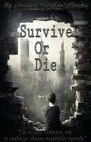 Survive Or die (CONCLUÍDO) cover