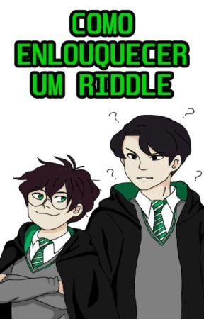 Como Enlouquecer Um Riddle by VanessaVMR