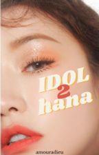 Idol II   |  kim hana by amouradieu