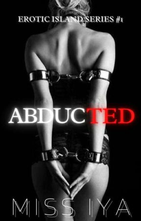 Abducted (R-18) (Erotic Island Series #1) (Exclusive On Dreame) by IyaLee04
