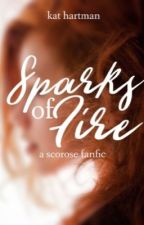 Sparks of Fyre (a Scorose FanFiction) by asabopsicle