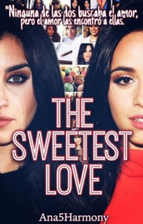 The Sweetest Love (Traduzione Ita Camren) by camren093