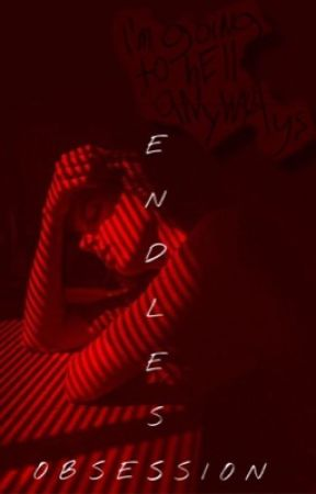 Endless Obsession by mxxnchld