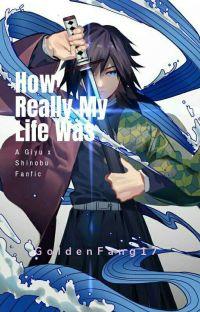 How Really My Life was (Giyu x Shinobu) cover