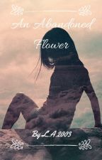 An Abandoned Flower by Claire101202