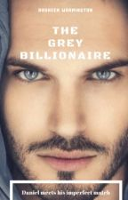 The Grey Billionaire [completed] by RasheenRebel