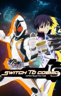 Switch To Cosmic (Kamen Rider Fourze X Infinite Stratos Crossover) cover