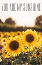 You are my Sunshine by ihatelauren69