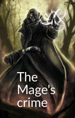 The Mage's crime  by KAggarwal