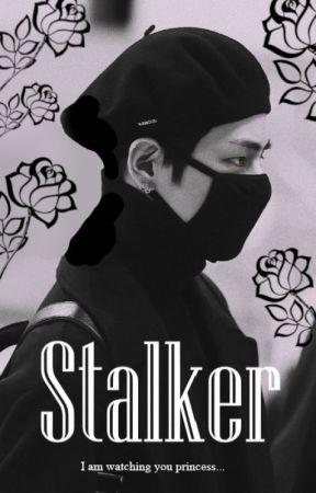 Stalker || Kim Taehyung FF || by Sherni729
