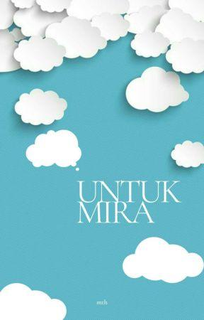 Untuk Mira by Mth_Zlkfl