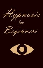 Hypnosis for begginers by HypnoGirl