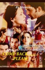 ▪︎ Come Back... Please ▪︎ [ Completed] by Mamree