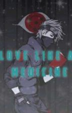 Love Like A Medicine(Kakashi X Reader) by XxqueenceiraxX