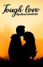 Tough Love by beza123456789
