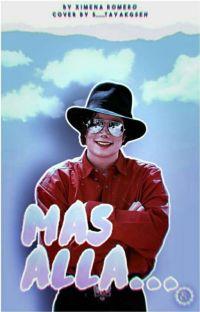 Más Allá...  (Michael Jackson Y Tú) #wattys2020 cover
