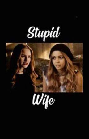 stupid wife; choni  by choni-storys
