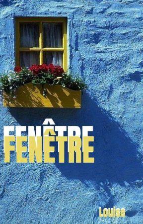 Fenêtre  by -Louisette