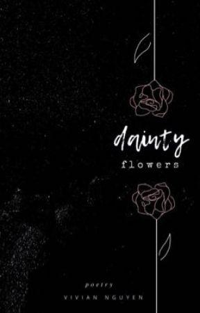 ➴ dainty flowers ➶| poetry by lilrosegoddess