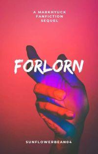 Forlorn   Markhyuck ✔️ cover