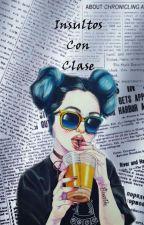 ↪ Insultos Con Clase ↩ by La_Bostera