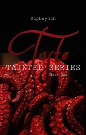 Taste | 18+ | TAINTED Book 1 by Dapheynah