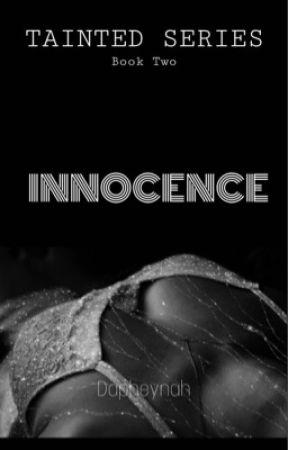 Innocence | 18+ | TAINTED Book 2 by Dapheynah