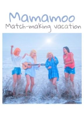Mamamoo Matchmaking Vacation by radish_for_mamamoo