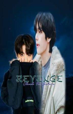 Revenge || Vkook🚫 by AWulanDOhSs
