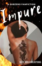 Impure   SubZero Fanfiction by Skye-GodlessLostSoul