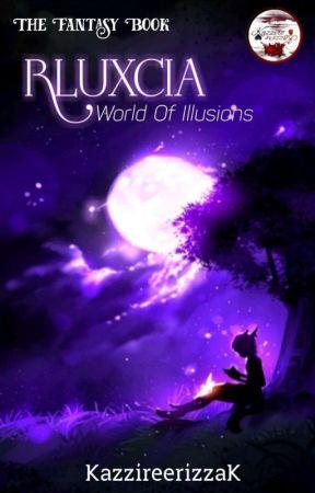 RLUXCIA: World Of Illusions by KazzireerizzaK