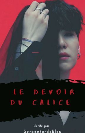 Le Devoir du Calice by SerpentardeBleu