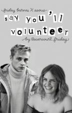 say you'll volunteer: friday barnes x asoue by scarcourt_friday