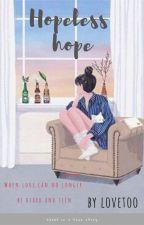 Hopeless Hope by lovelv_